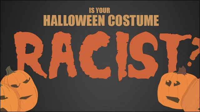 Racist Halloween Costumes: The Scariest Thing About Halloween